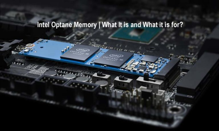 Intel Optane Memory | What It is and What it is for?