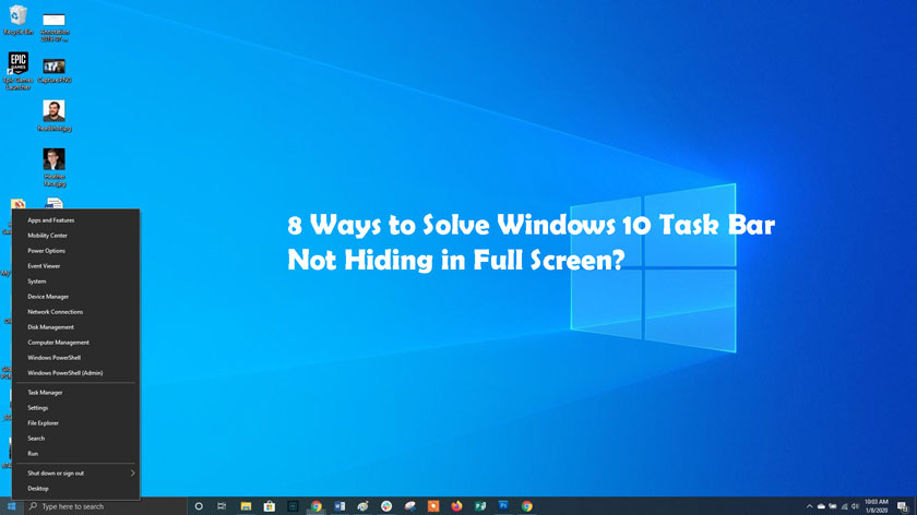 8 Ways to Solve Windows 10 Task Bar Not Hiding in Full Screen?