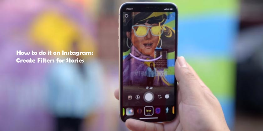 How to do it on Instagram: Create Filters for Stories