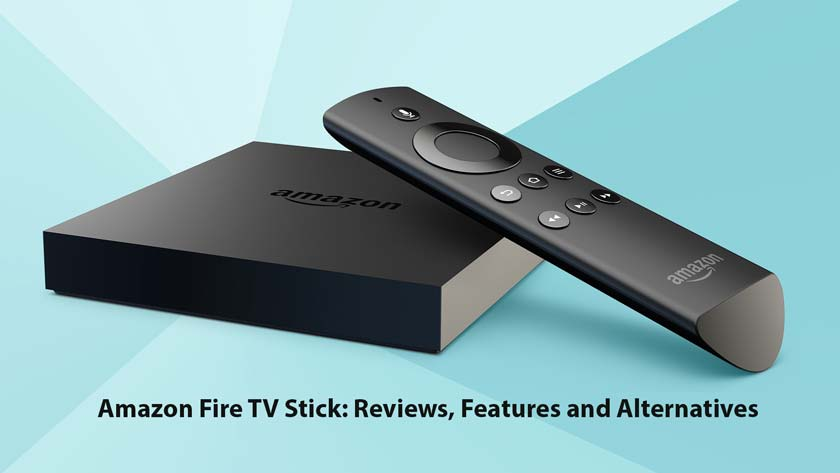 Amazon Fire TV Stick: Reviews, Features and Alternatives