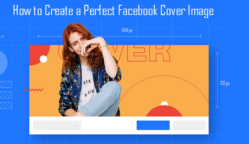 How to Create a Perfect Facebook Cover Image