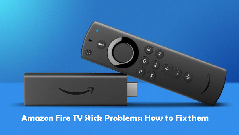 Amazon Fire TV Stick Problems: How to Fix them