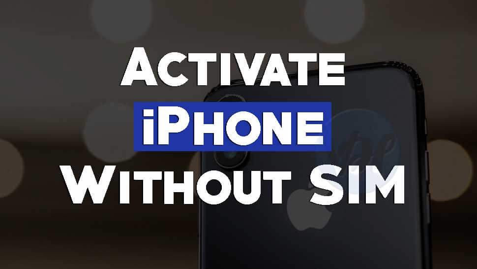 3 Methos to Activate an iPhone without a Sim
