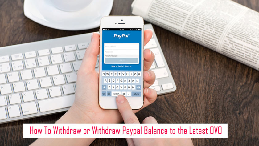 How To Withdraw or Withdraw Paypal Balance to the Latest OVO