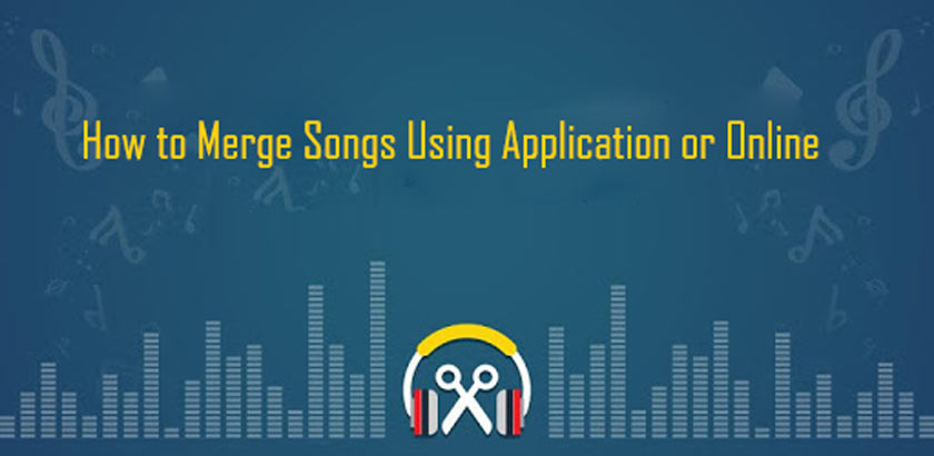 How to Merge Songs Using Application or Online