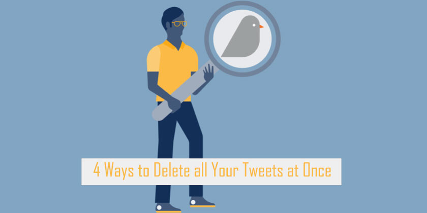 4 Ways to Delete all Your Tweets at Once