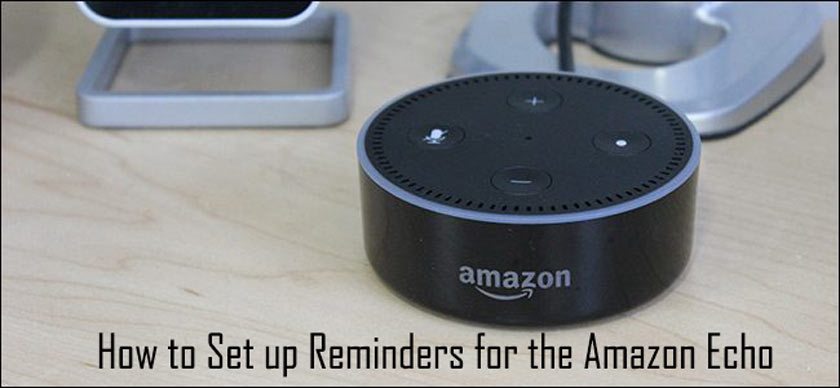 How to Set up Reminders for the Amazon Echo
