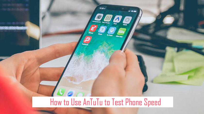 How to Use AnTuTu to Test Phone Speed