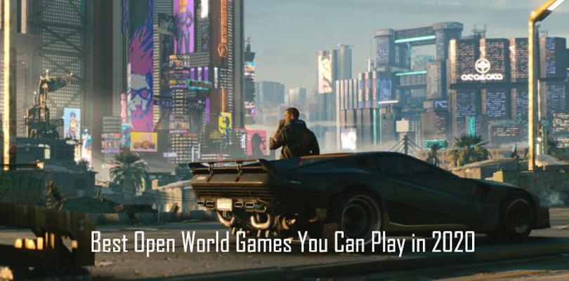 Best Open World Games You Can Play in 2020