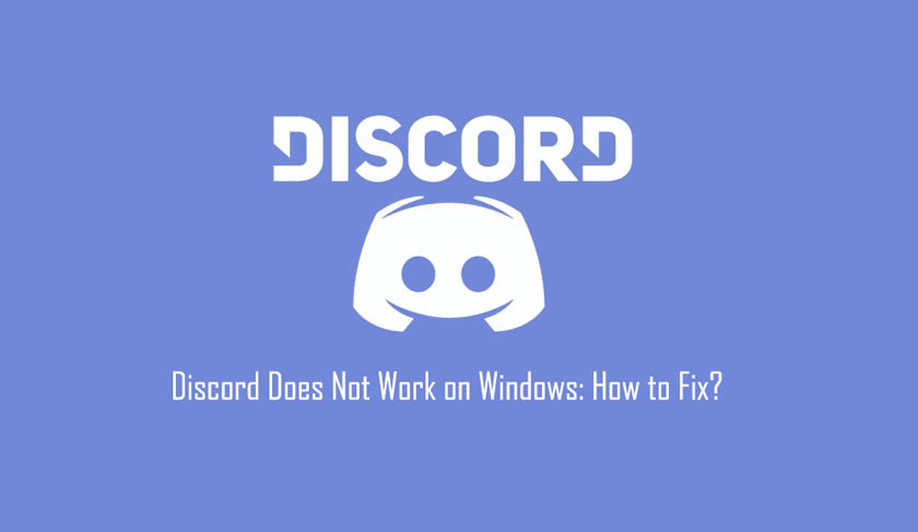 Discord Does Not Work on Windows: How to Fix?