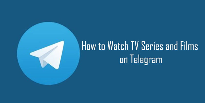 How to Watch TV Series and Films on Telegram