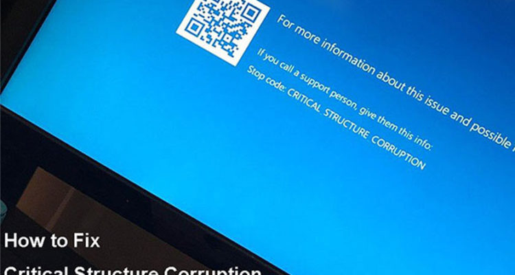 How to Fix Critical Structure Corruption Causes of blue screen in Windows
