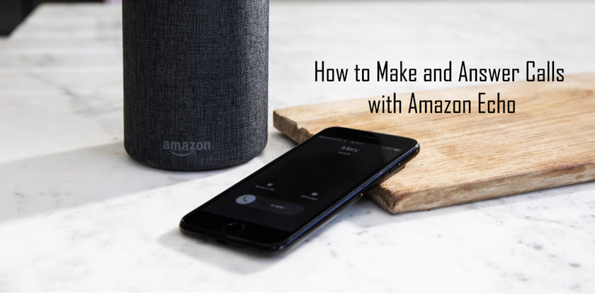 How to Make and Answer Calls with Amazon Echo