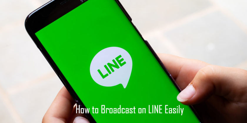How to Broadcast on LINE Easily