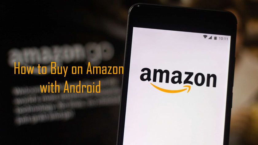 How to Buy on Amazon with Android