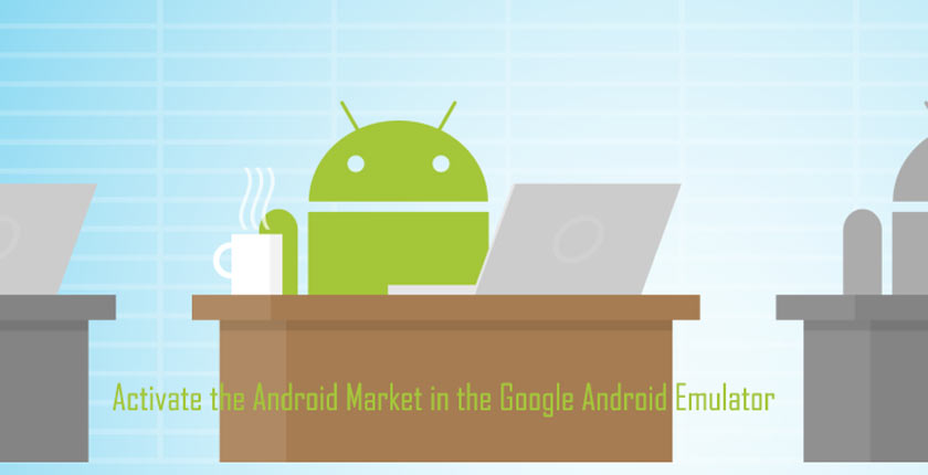 How to Activate the Android Market in the Google Android Emulator