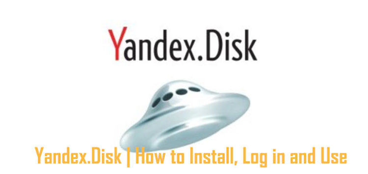 Yandex.Disk   How to Install, Log in and Use