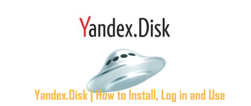 Yandex.Disk | How to Install, Log in and Use