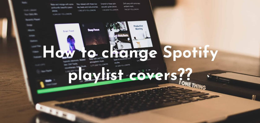 How to Change the Spotify Playlist Cover