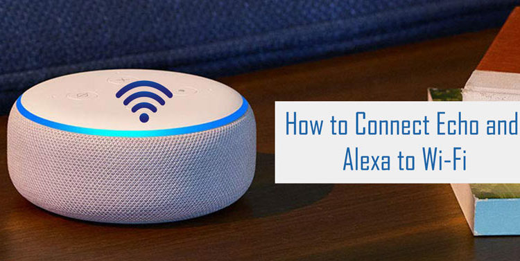 How to Connect Echo and Alexa to Wi-Fi