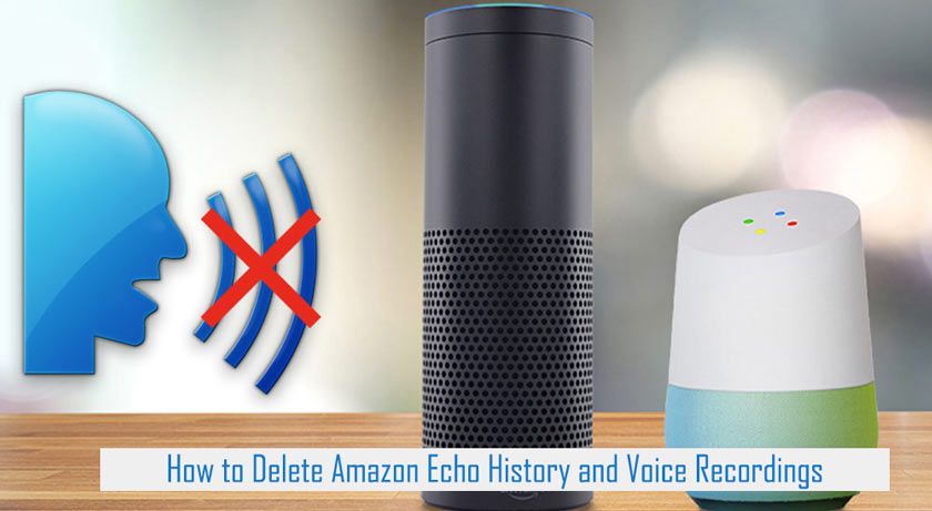 How to Delete Amazon Echo History and Voice Recordings