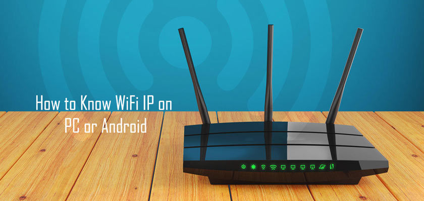 How to Know WiFi IP on PC or Android