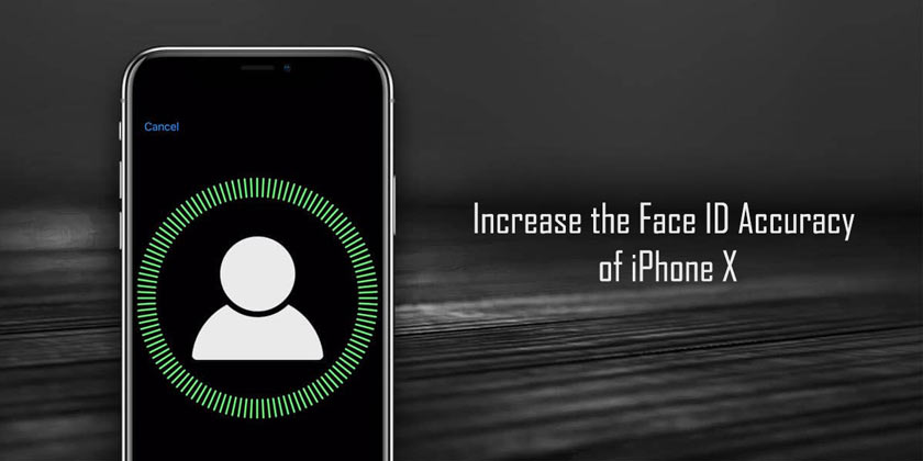 How to Increase the Face ID Accuracy of iPhone X