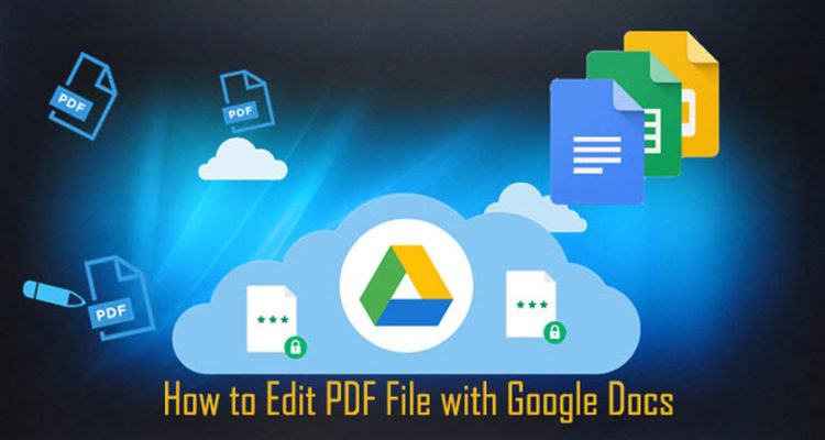 How to Edit PDF File with Google Docs