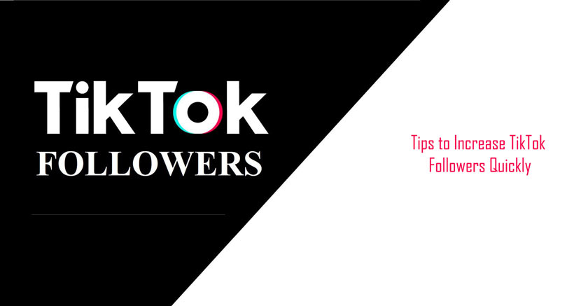 Tips to Increase TikTok Followers Quickly