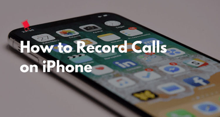 4 Ways to Record Calls on iPhone