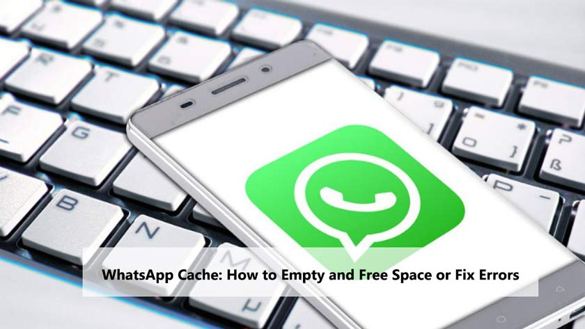 WhatsApp Cache: How to Empty and Free Space or Fix Errors