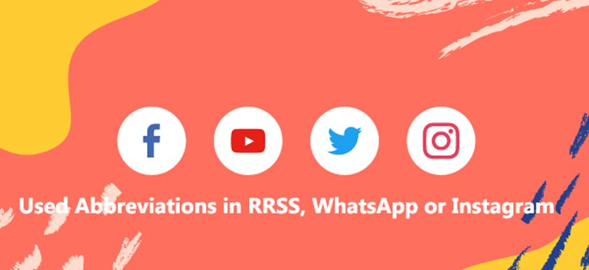 Most Used Abbreviations in RRSS, WhatsApp or Instagram
