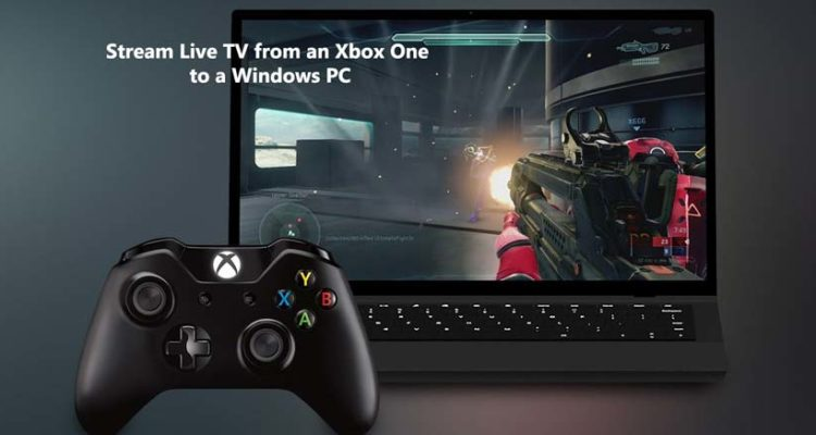 How to Stream Live TV from an Xbox One to a Windows PC, iPhone, or Android phone