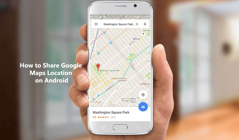 How to Share Google Maps Location on Android