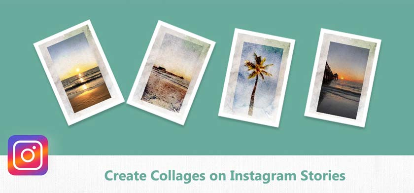 How to Create Collages on Instagram Stories