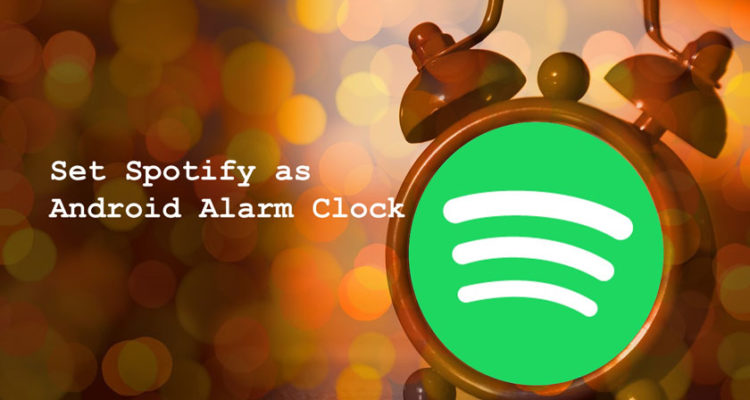 How to Set Spotify as Android Alarm Clock