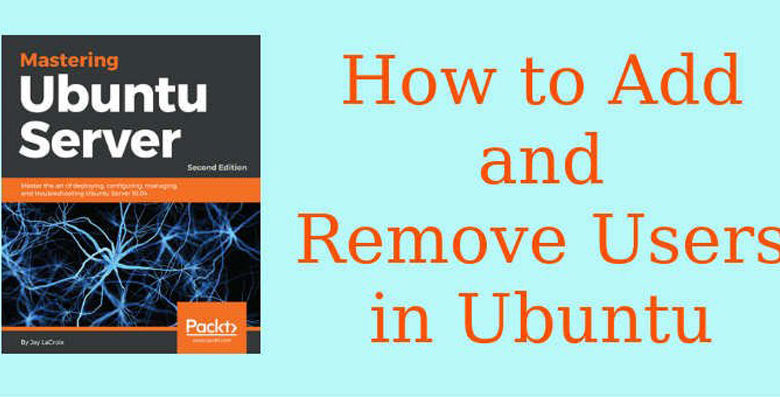 How to Add or Remove Users in Ubuntu Server