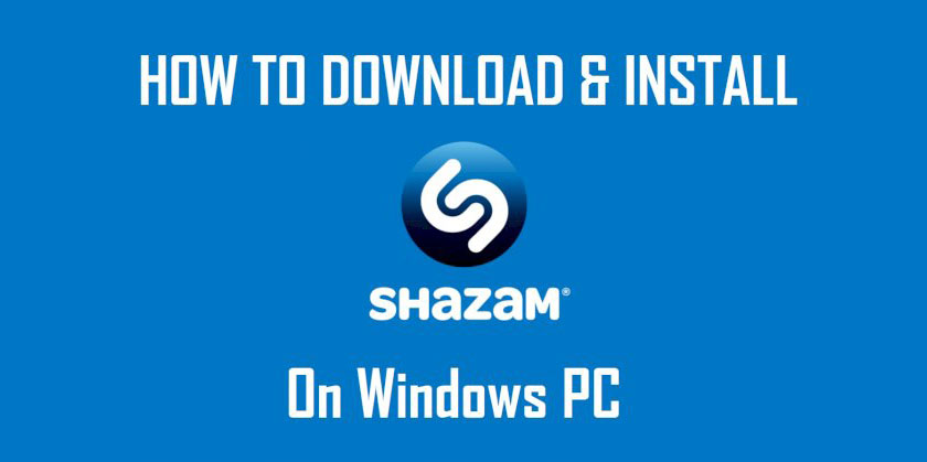 Download and Install Shazam for Windows PC