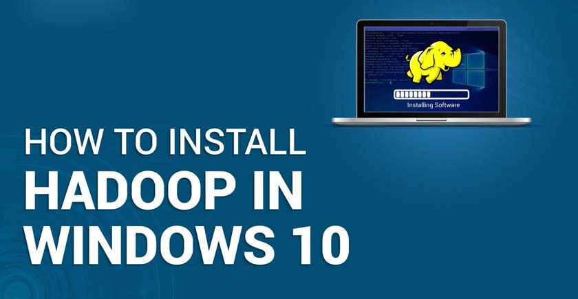 How to Install Hadoop on Windows 10