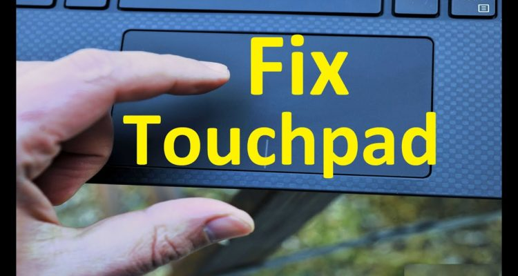 How to Fix Touchpad Does Not Work in Windows 10