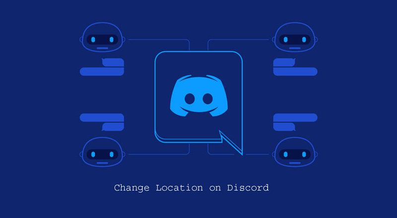 How to Change Location on Discord