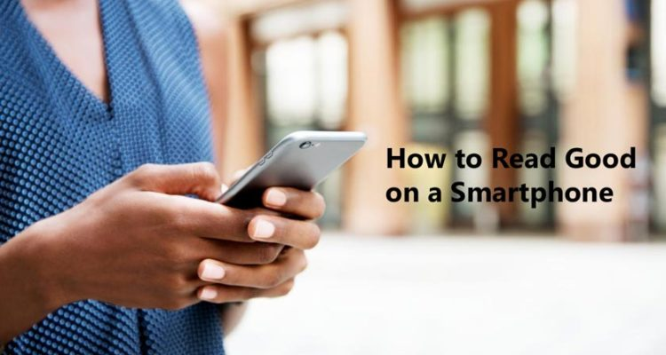How to Read Good on a Smartphone