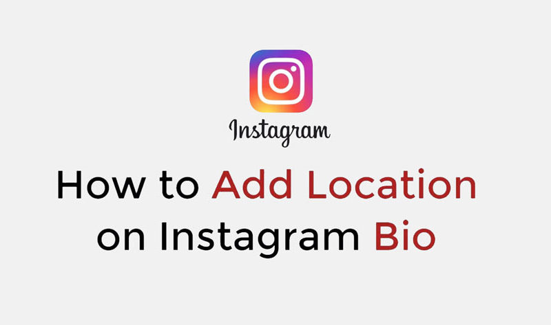 How to Add Locations on the Latest Instagram Bio