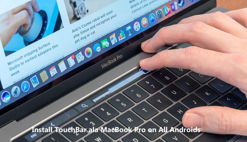 How to Install TouchBar ala MacBook Pro on All Androids