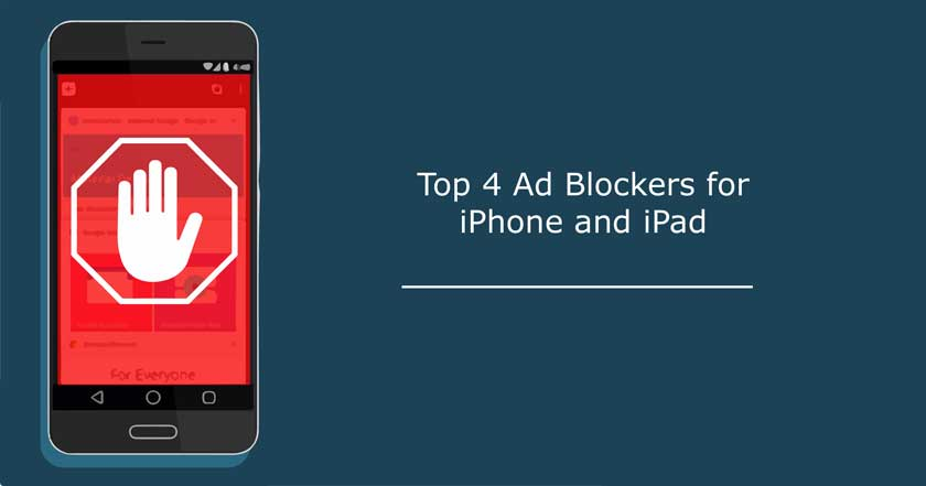 Top 4 Ad Blockers for iPhone and iPad