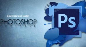 Download Portable Photoshop and How to Install It