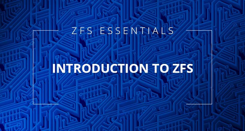 Introduction to ZFS File System: What is ZFS?