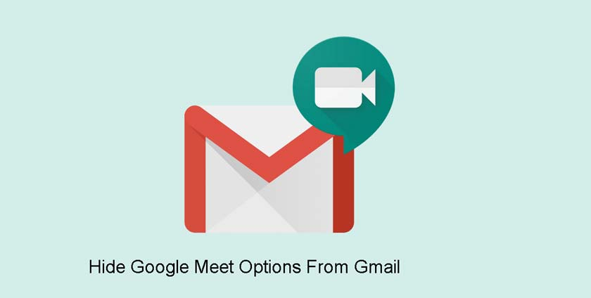 How to Hide Google Meet Options From Gmail