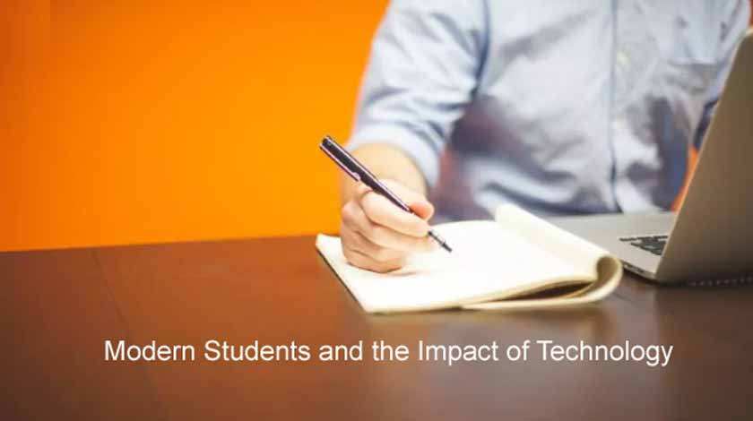Modern Students and the Impact of Technology
