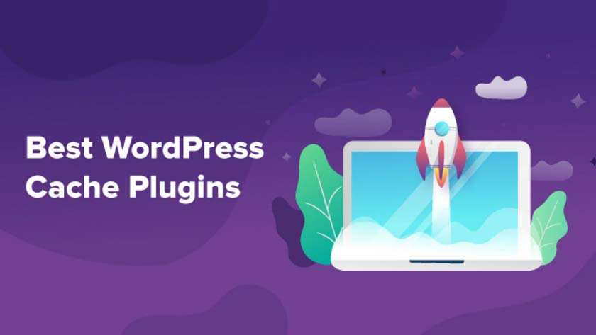 Top 4 Free WordPress Cache Plugins - 2020